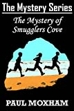 The Mystery of Smugglers Cove (The Mystery Series Book 1) (FREE Adventure Book For Middle Grade Children Ages 9-12) (English Edition)