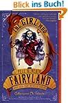 The Girl Who Fell Beneath Fairyland a...