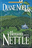 img - for The Blossom and the Nettle (California Chronicles #2) book / textbook / text book