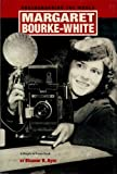 Margaret Bourke-White: Photographing the World (People in Focus)