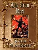 The Iron Heel: Unabridged Edition