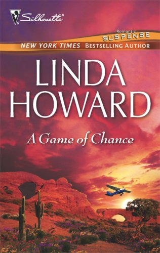 A Game Of Chance (Bestselling Author Collection), LINDA HOWARD