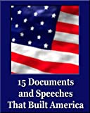 img - for 15 Documents and Speeches That Built America (Unique Classics) (Declaration of Independence, US Constitution and Amendments, Articles of Confederation, Magna Carta, Gettysburg Address, Four Freedoms) book / textbook / text book
