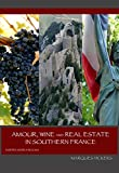 img - for Amour, Wine and Real Estate in Southern France book / textbook / text book
