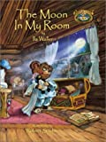 img - for The Moon in My Room (Willowbe Woods Campfire Stories) by Wallen, Ila, Davidson, Patrick (2002) Hardcover book / textbook / text book