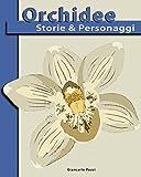 Orchidee Storie & Personaggi (Italian Edition)