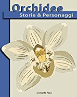 Orchidee Storie & Personaggi (Italian Edition)