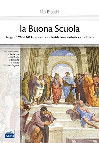 La buona scuola Legge n 107 del 2015 commentata e legislazione scolastica a confronto PDF