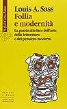 img - for Follia e modernit . La pazzia alla luce dell'arte, della letteratura e del pensiero moderni book / textbook / text book