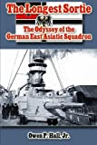 img - for The Longest Sortie: The Odyssey of the German East Asiatic Squadron book / textbook / text book