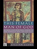 img - for This Female Man of God: Women and Spiritual Power in the Patristic Age, 350-450 AD book / textbook / text book