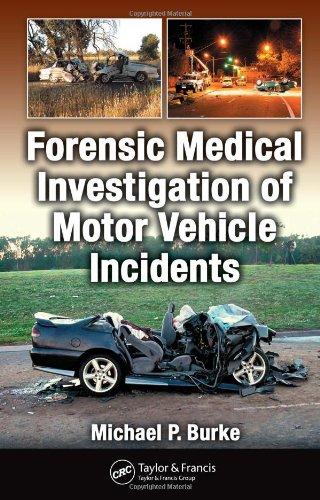 Forensic Medical Investigation of Motor Vehicle Incidents