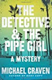 Image of The Detective & The Pipe Girl: A Mystery