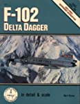 F-102 Delta Dagger in Detail & Scale