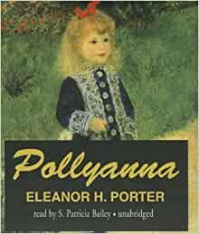 Pollyanna eleanor h porter s patricia bailey for Eleanor h porter images