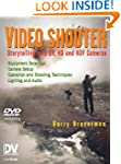 Video Shooter: Storytelling with DV,...
