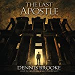The Last Apostle: A Novel: The John the Immortal Series, Book 1 | Dennis Brooke