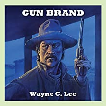 The Gun Brand (       UNABRIDGED) by Wayne C. Lee Narrated by Jeff Harding