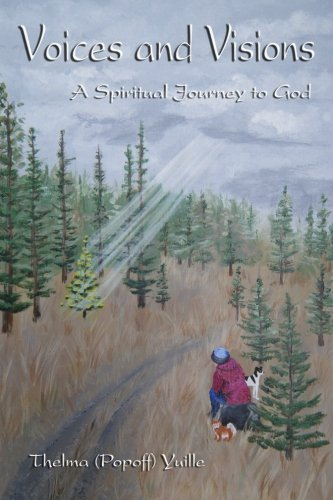 Voices and Visions: A Spiritual Journey to God