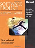 Software Project Survival Guide: How to Be Sure Your First Important Project Isn't Your Last (1572316217) by McConnell, Steve