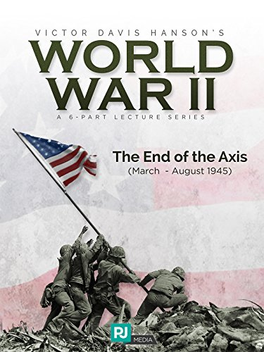 World War II - Lecture #5: The End of the Axis (March - August 1945)