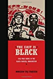 The East Is Black: Cold War China in the Black Radical Imagination