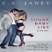 Sugar Baby Lies (       UNABRIDGED) by C.S. Janey Narrated by Kat Heiser