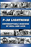 img - for P-38 LIGHTNING Unforgettable Missions of Skill and Luck book / textbook / text book