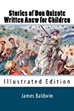 Stories of Don Quixote Written Anew for Children (Illustrated Edition)