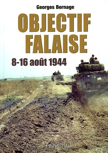 Objectif Falaise: 14-16 aout 1944  [Bernage, Georges] (Tapa Dura)