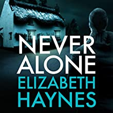 Never Alone Audiobook by Elizabeth Haynes Narrated by Mark Meadows