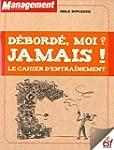 D�BORD�, MOI? JAMAIS : LE CAHIER D'EN...