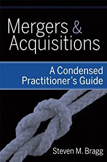 Mergers And Acquisitions: A Condensed Practitioner's Guide