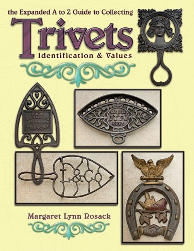 The Expanded A to Z Guide to Collecting Trivets: Identification & Values