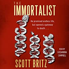 The Immortalist: A Sci-Fi Thriller (       UNABRIDGED) by Scott Britz Narrated by Cassandra Campbell