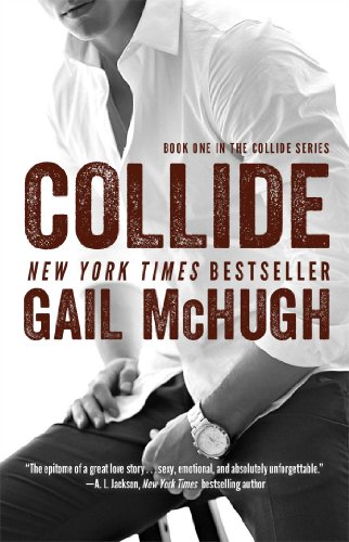 Free Download Collide Book One In The Series By Gail McHugh PDF Online