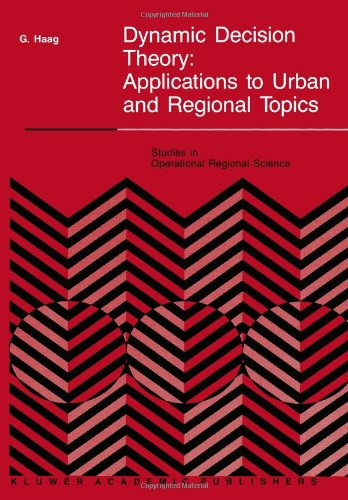Dynamic Decision Theory: Applications to Urban and Regional Topics