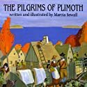 Pilgrims of Plimoth (       UNABRIDGED) by Marcia Sewall Narrated by Rex Robbins
