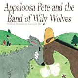 img - for Appaloosa Pete and the Band of Wily Wolves book / textbook / text book