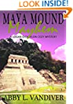 Maya Mound Mayhem (A Logan Dickerson...