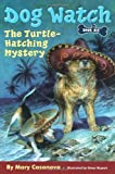 The Turtle-Hatching Mystery (Dog Watch, Book 6)