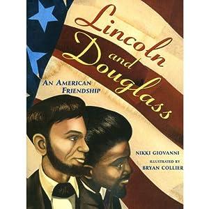 Lincoln And Douglass An American Friendship | [Nikki Giovanni]