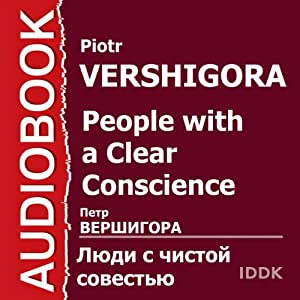 People with a Clear Conscience | [Piotr Vershigora]