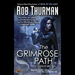 The Grimrose Path: Trickster, Book 2 | Rob Thurman
