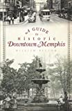 img - for A Guide to Historic Downtown Memphis book / textbook / text book