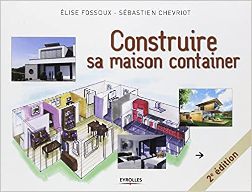Construire sa maison container elise fossoux - Comment construire sa maison container ...
