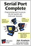 img - for Serial Port Complete: Programming and Circuits for RS-232 and RS-485 with Disk book / textbook / text book
