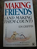 Making Friends (and Making Them Count) (0860656365) by Emilie Griffin