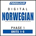 Norwegian Phase 1, Unit 01-05: Learn to Speak and Understand Norwegian with Pimsleur Language Programs  by Pimsleur