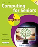 Sue Price Computing for Seniors In Easy Steps 5th Edition - Covers Windows 8 and Office 2013